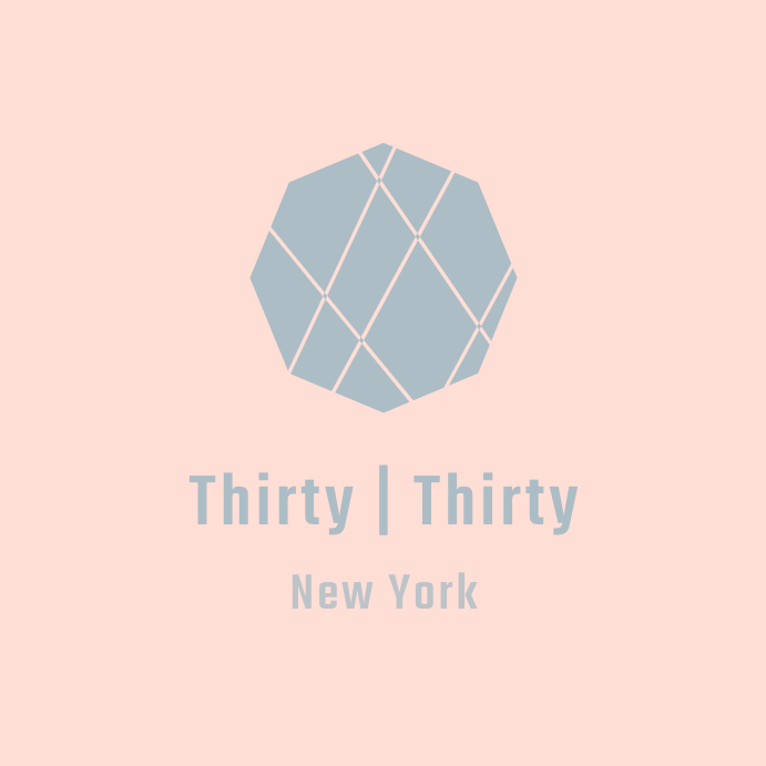 Thirty | Thirty New York